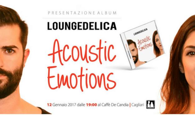 I Loungedelica presentano e raccontano Acoustic Emotions